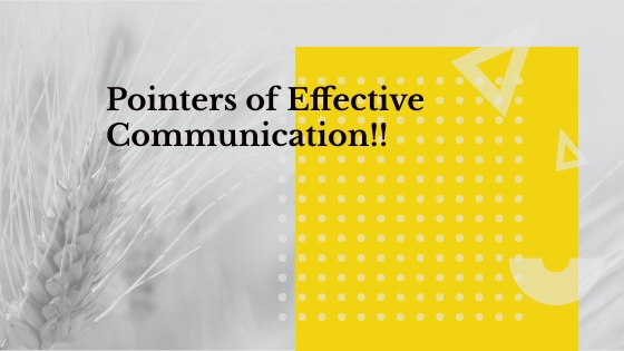 Pointers of Effective Communication